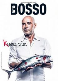 Patrick Bosso – le spectacle K-MARSEILLE streaming