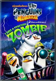 The Penguins of Madagascar I Was a Penguin Zombie